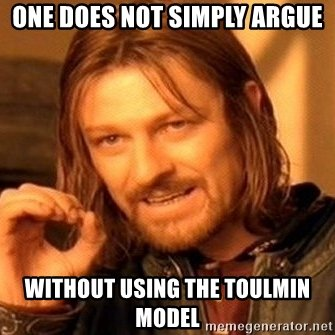 one-does-not-simply-argue-without-using-the-toulmin-model
