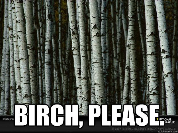 bitch-please-tree-meme